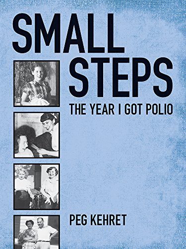 Peg Kehret Small Steps The Year I Got Polio