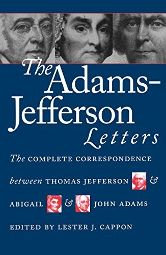 Lester J. Cappon The Adams Jefferson Letters The Complete Correspondence Between Thomas Jeffer