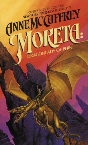 Anne Mccaffrey Moreta Dragonlady Of Pern Bound For Schoo