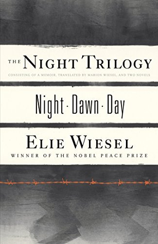 Elie Wiesel Night Trilogy The Night Dawn Day