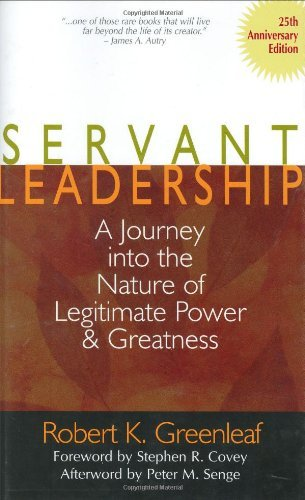 Robert K. Greenleaf Servant Leadership A Journey Into The Nature Of Legitimate Power And 0025 Edition;anniversary