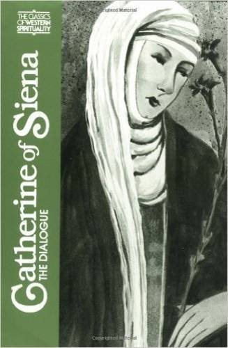 Catherine Catherine Of Siena The Dialogue
