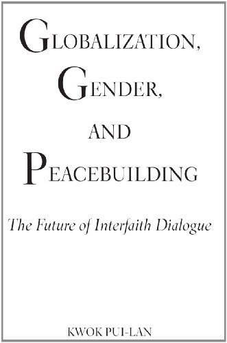 Pui Lan Kwok Globalization Gender And Peacebuilding The Future Of Interfaith Dialogue