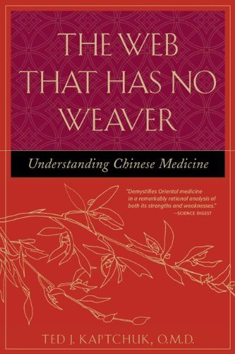 Ted Kaptchuk The Web That Has No Weaver Understanding Chinese Medicine 0002 Edition;