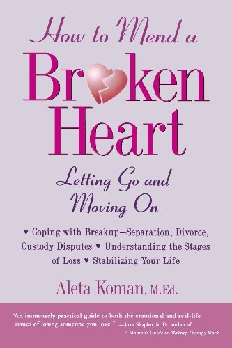 Aleta Koman How To Mend A Broken Heart Letting Go And Moving