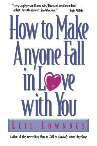 Leil Lowndes How To Make Anyone Fall In Love With You