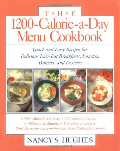 Nancy Hughes The 1200 Calorie A Day Menu Cookbook A Quick And Easy Recipes For Delicious Low Fat Br