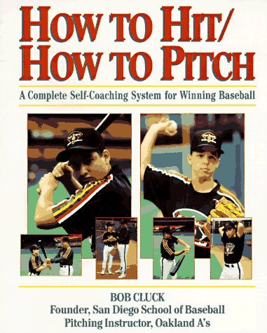 Bob Cluck How To Hit How To Pitch