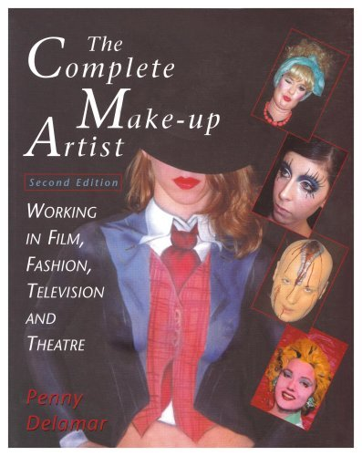 Penny Delamar The Complete Make Up Artist Second Edition Working In Film Fashion Television And Theatre 0002 Edition;revised