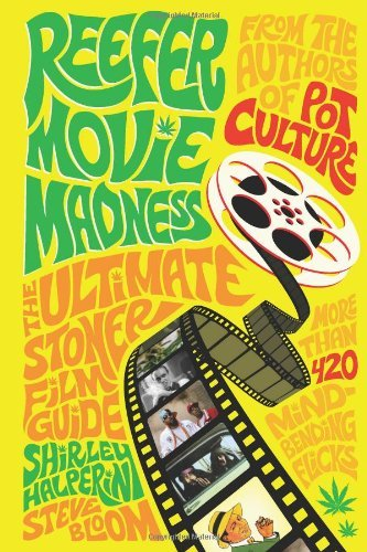 Shirley Halperin Reefer Movie Madness The Ultimate Stoner Film Guide