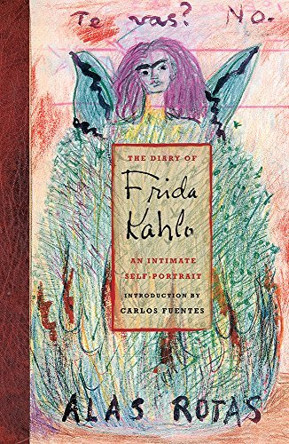 Carlos Fuentes The Diary Of Frida Kahlo An Intimate Self Portrait
