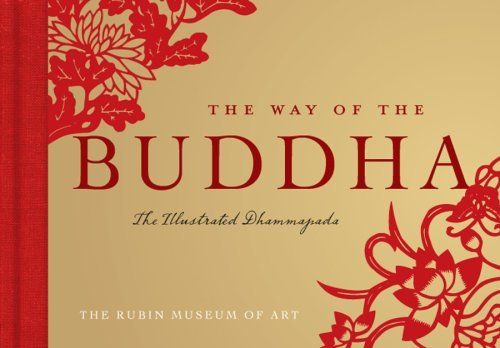 Rubin Museum Of Art The The Way Of The Buddha The Illustrated Dhammapada