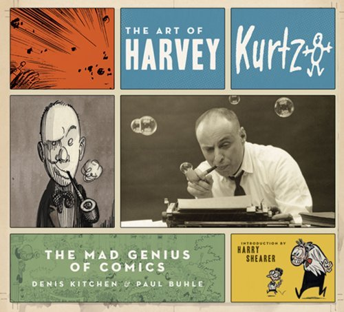 Denis Kitchen The Art Of Harvey Kurtzman The Mad Genius Of Comics