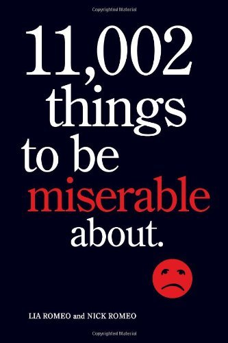 Lia Romeo 11 002 Things To Be Miserable About The Satirical Not So Happy Book