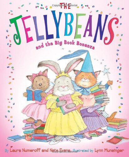 Laura Numeroff The Jellybeans And The Big Book Bonanza