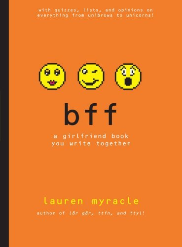 Lauren Myracle Bff A Girlfriend Book You Write 2gether