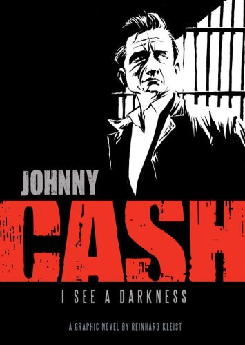Reinhard Kleist Johnny Cash I See A Darkness