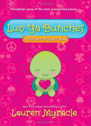 Lauren Myracle Luv Ya Bunches (a Flower Power Book #1)