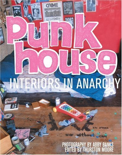 Thurston Moore Punk House Interiors In Anarchy