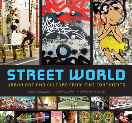 Roger Gastman Street World Urban Art And Culture From Five Continents