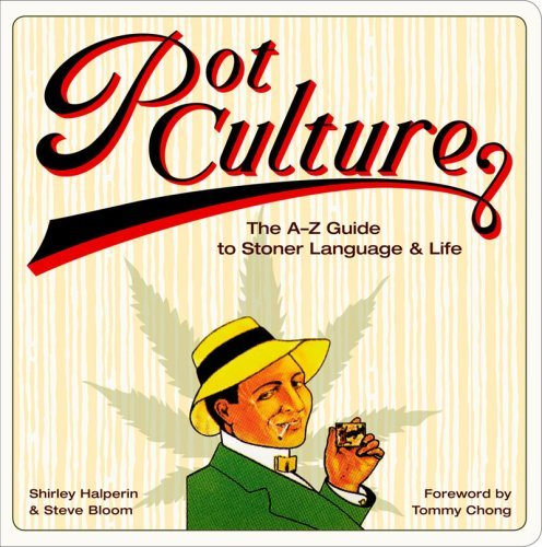 Halperin Shirley & Steve Bloom Pot Culture