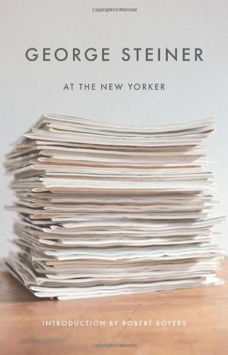 George Steiner George Steiner At The New Yorker