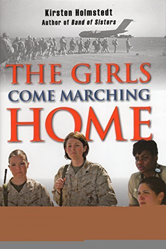 Kirsten Holmstedt The Girls Come Marching Home The Saga Of Women Warriors Returning From The War