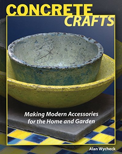 Alan Wycheck Concrete Crafts Making Modern Accessories For The Home And Garden