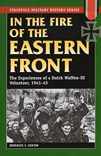 Hendrick C. Verton In The Fire Of The Eastern Front The Experiences Of A Dutch Waffen Ss Volunteer 1