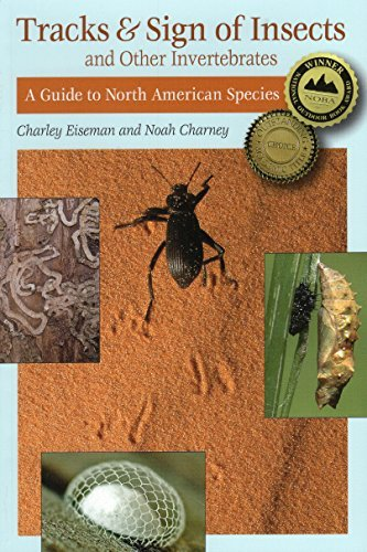 Charley Eiseman Tracks & Sign Of Insects & Other Invertebrates A Guide To North American Species