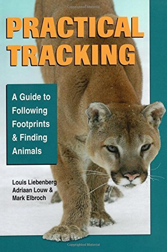 Mark Elbroch Practical Tracking A Guide To Following Footprints And Finding Anima
