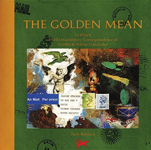 Nick Bantock The Golden Mean In Which The Extraordinary Correspondence Of Grif