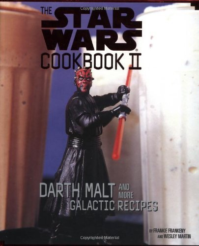 Frankie Frankeny The Star Wars Cookbook Ii Darth Malt And More Galactic Recipes [with Plasti