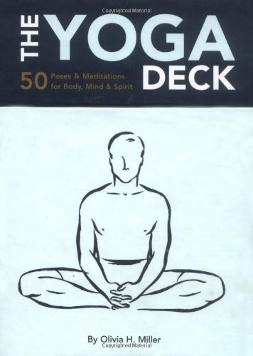 Olivia H. Miller The Yoga Deck 50 Poses & Meditations For Body Mind & Spirit