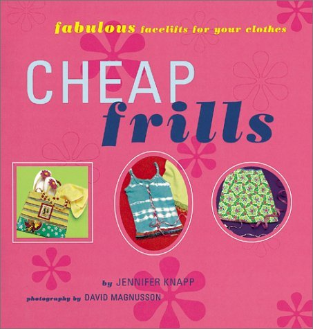 Jennifer Knapp Cheap Frills Fabulous Facelifts For Your Clothes