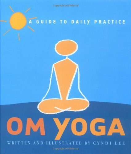 Cyndi Lee Om Yoga A Guide To Daily Practice