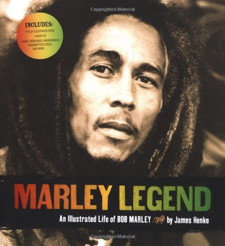 James Henke Marley Legend An Illustrated Life Of Bob Marley [with Cd]