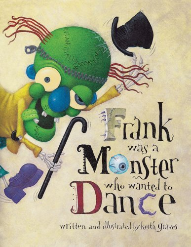 Keith Graves Frank Was A Monster Who Wanted To Dance