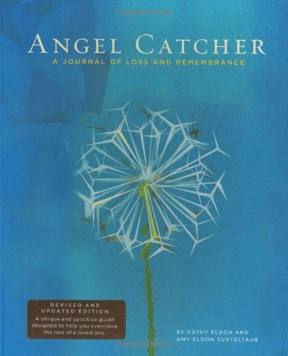 Kathy Eldon Angel Catcher A Journal Of Loss And Remembrance Revised Update