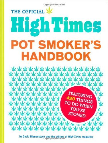 David Bienenstock The Official High Times Pot Smoker's Handbook Featuring 420 Things To Do When You're Stoned Large Print
