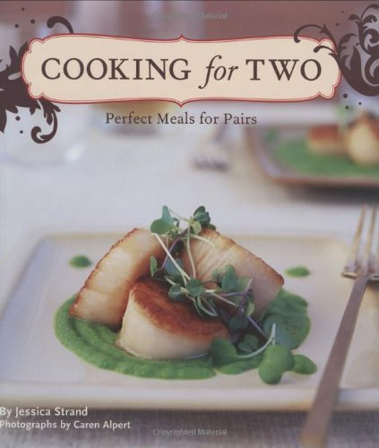 Jessica Strand Cooking For Two Perfect Meals For Pairs