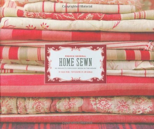 Kaari Meng French General Home Sewn 30 Projects For Every Room In The Hous