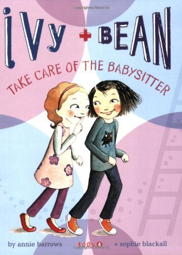 Sophie Blackall Ivy And Bean Take Care Of The Babysitter Book 4