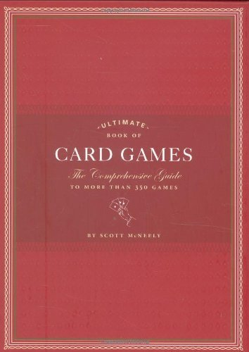 Scott Mcneely Ultimate Book Of Card Games The Comprehensive Guide To More Than 350 Games