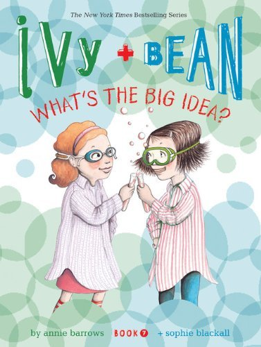 Annie Barrows Ivy + Bean What's The Big Idea