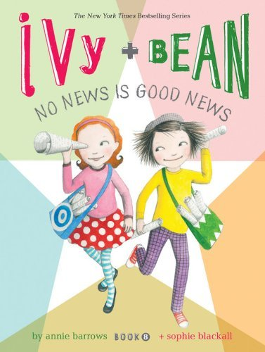 Annie Barrows No News Is Good News Ivy + Bean