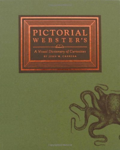 John M. Carrera Pictorial Webster's A Visual Dictionary Of Curiosities