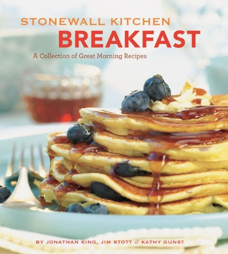 Jonathan King Stonewall Kitchen Breakfast A Collection Of Great Morning Meals