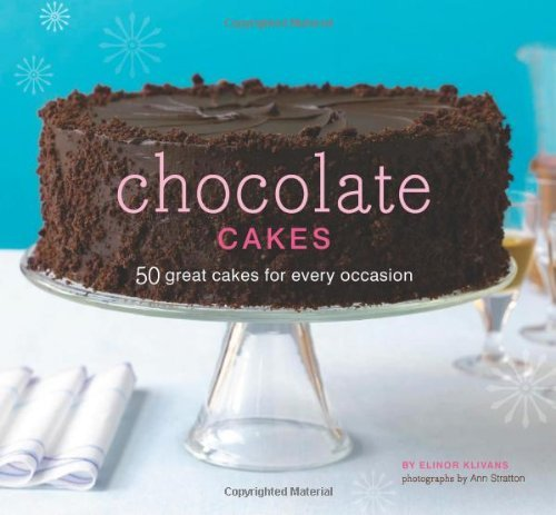 Elinor Klivans Chocolate Cakes 50 Great Cakes For Every Occasion