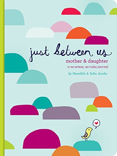 Meredith Jacobs Just Between Us Mother & Daughter A No Stress No Rules Journal